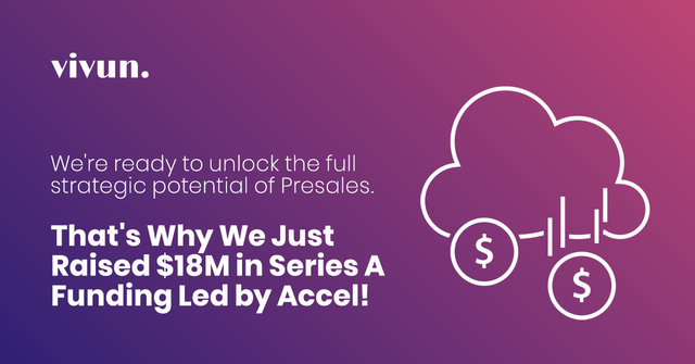 Vivun's Series A led by Accel: The Future of Presales
